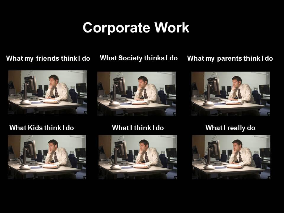 The very truth about corporate work